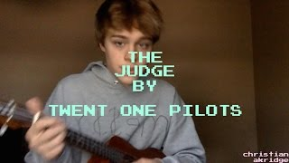 The Judge - Twenty One Pilots (cover by christian akridge)