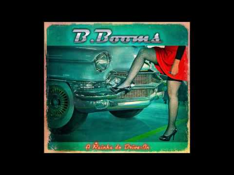 B.Booms - A Rainha do Drive-In (Full Album)