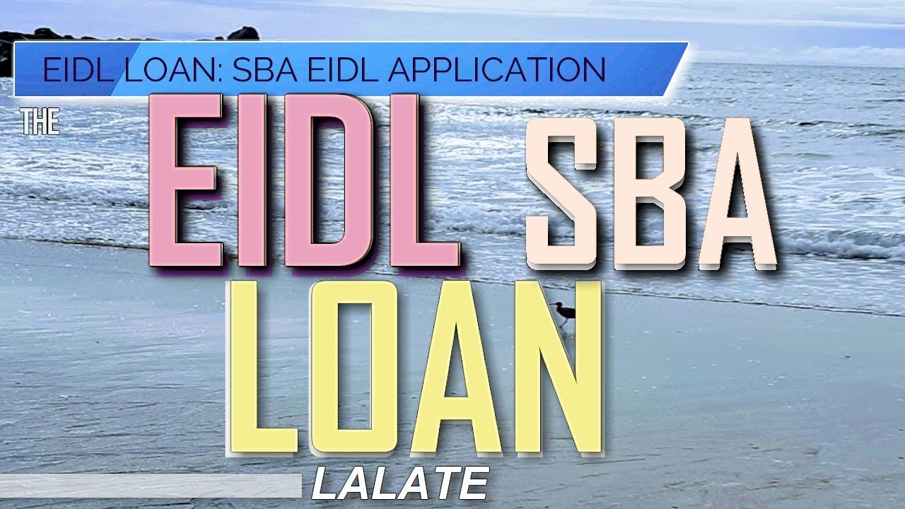 Download EIDL Loan: What EIDL Loan Documents Needed for SBA Approval, EIDL Loan Applications Delayed, Update