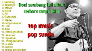 Best Quality Lagu Doel Sumbang Full Album Terbaru Pop Sunda No Iklan Mp3, Mp4