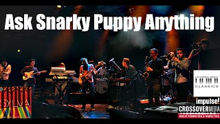 ask snarky puppy anything 6 25 2015