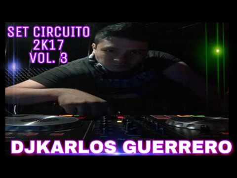 Musica De Antro - Circuit Mix 2017 Vol.3 DjKarlos Guerrero