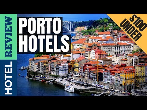 ✅Porto Hotels: Best Hotels In Porto (2019)[Under $100]
