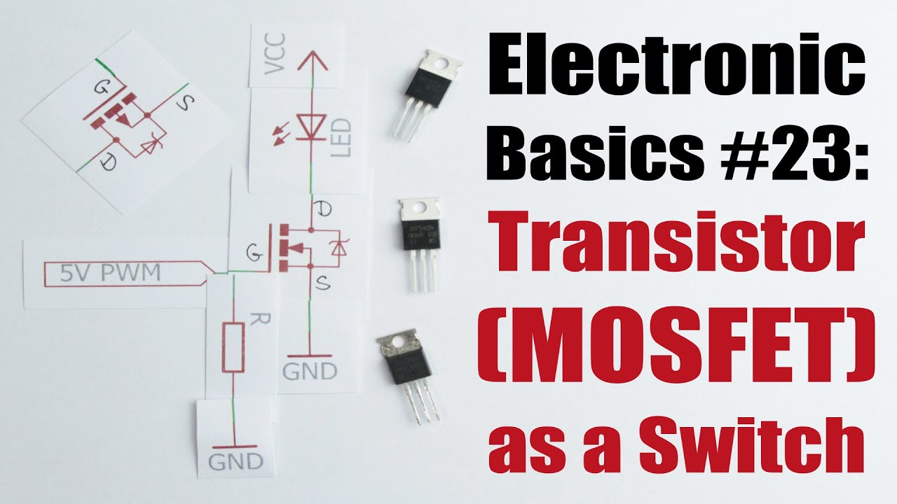 Electronic Basics #23: Transistor (MOSFET) as a Switch - YouTube