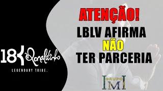 18k RONALDINHO - LBLV lança nota não ter parceria com a 18k Ronaldinho.