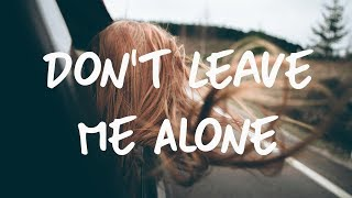 David Guetta & Anne-Marie - Don't Leave Me Alone (Lyrics) [EDX's Indian Summer Remix]
