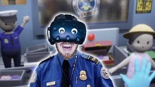 CAN I SEE YOUR PAPERS PLEASE? | TSA FRISKY - HTC Vive Gameplay