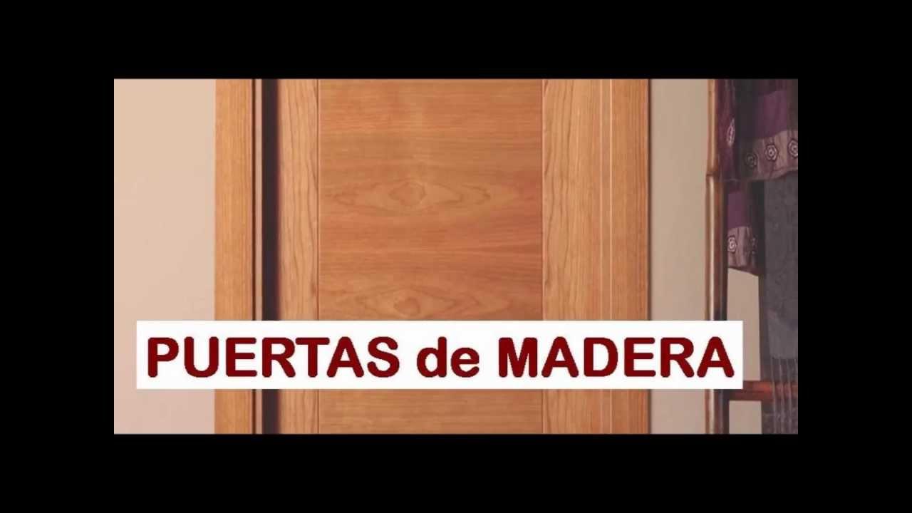 Precios de puertas interior lacadas y madera youtube for Modelos de puertas de madera para dormitorios