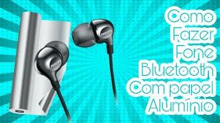 Como fazer fone Bluetooth com Papel Aluminio ? Funciona ?
