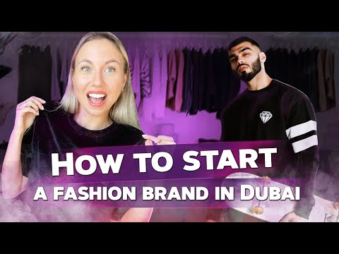 How to launch a fashion brand in Dubai. Doing business in UAE.