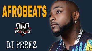 🔥BEST OF NAIJA AFROBEAT VIDEO MIX 4 | 🔥TOP AFROBEAT PARTY MIX | AFROBEAT MIX 2021 | DJ PEREZ(Davido,