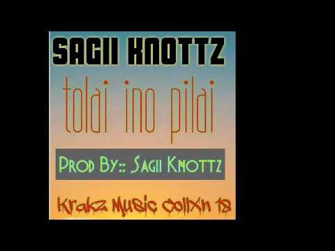Sagii  Knottz__ Tolai Ino Pilai [Krakz Music CollXn 18]