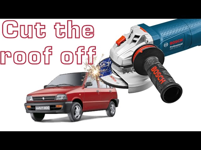 Cut The Roof Off MARUTI 800 DX [SpeedUp]
