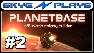 Planetbase Part 2 ►A Good Start?◀ [1080p 60 FPS] Gameplay/Lets Play