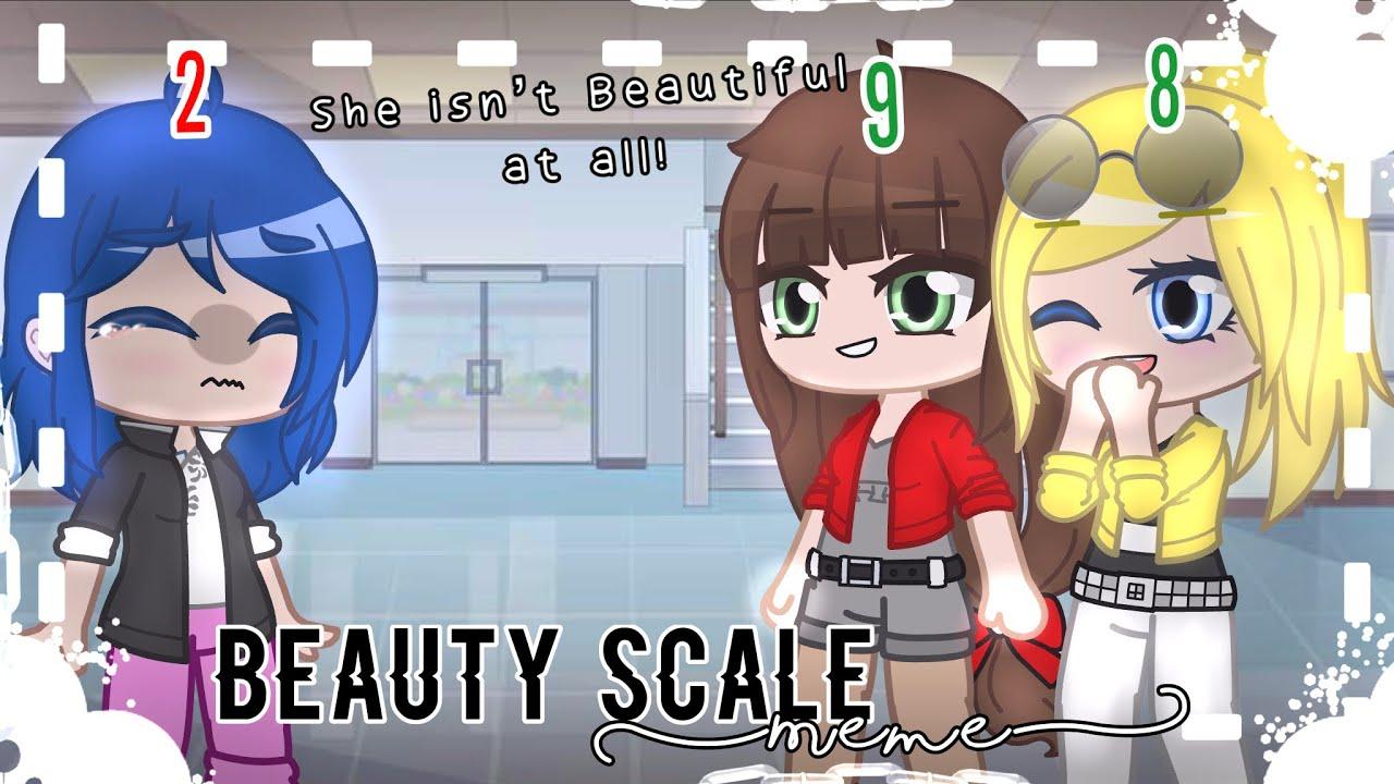 Beauty Scale // Meme // [MLB] 🐞🐈⬛ // Gacha Club // Gacha Life