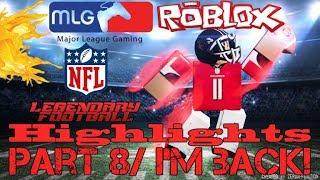 Roblox | Legendary Football Highlights PT.8 | I'M BACK!