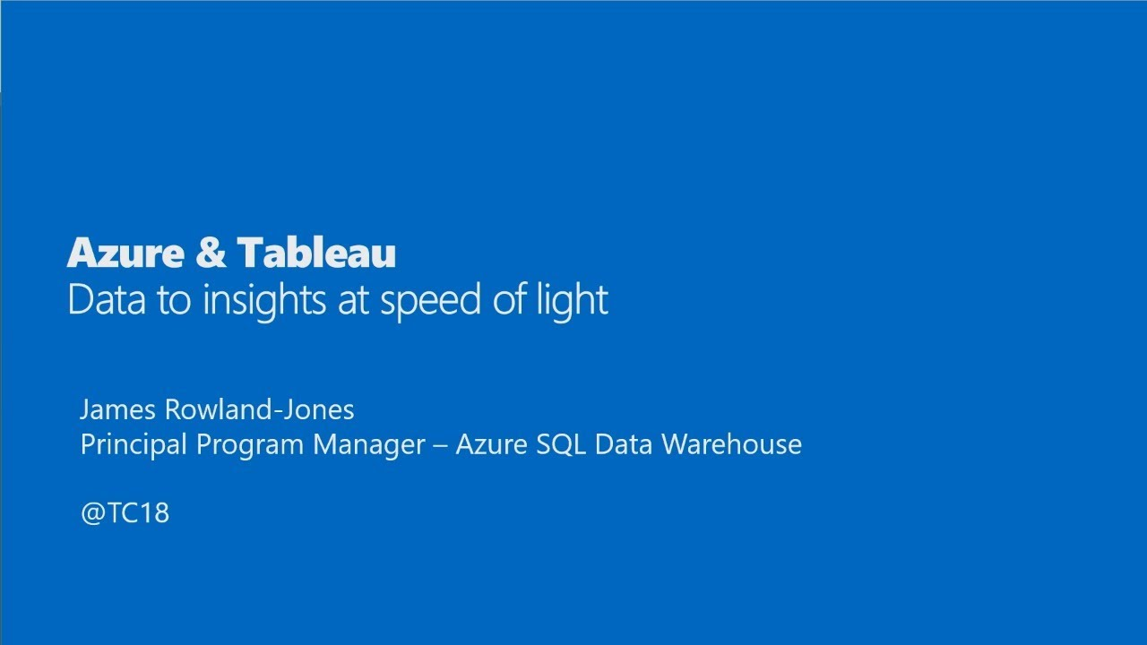 Microsoft | Azure + Tableau: data to insights at speed of light