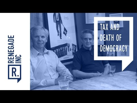 Harold Crooks and John Christensen: Tax and Death of Democracy