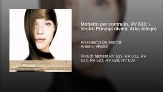 Mottetto per contralto, RV 633: I. Vestro Principi divino. Aria: Allegro