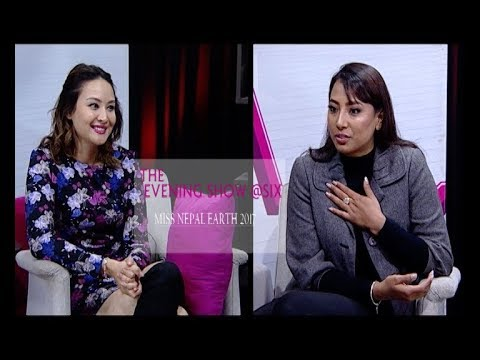 ROJINA SHRESTHA & HER JOURNEY TO MISS EARTH 2017 | THE EVENING SHOW AT SIX