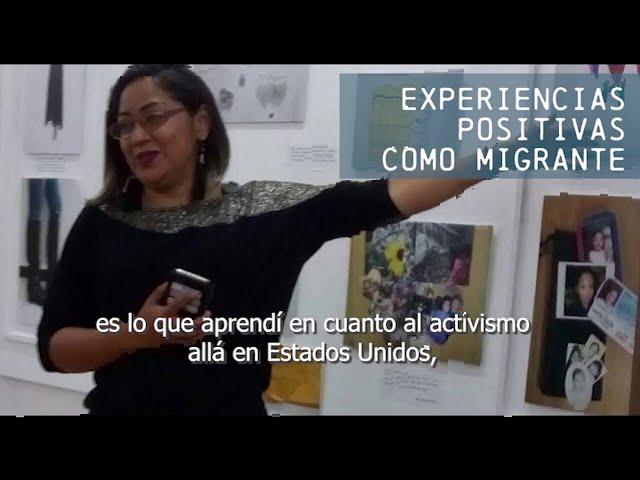 Desafiando Fronteras | Experiencias positivas como migrante