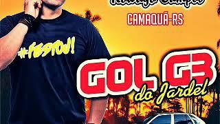 GOL G3 DO JARDEL (CAMAQUÃ-RS) - DJ RODRIGO CAMPOS