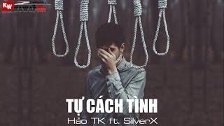 Tự Cách Tình - Hảo TK ft. SilverX [ Video Lyrics ]