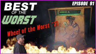 Best of the Worst: Wheel of the Worst #21