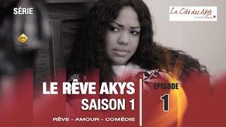 Série - Le Rêve Akys - Episode 1