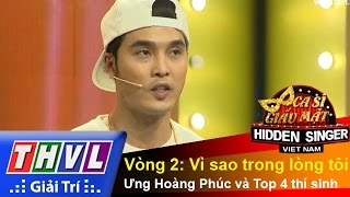THVL | Ca sĩ giấu mặt 2015 - Tập 6 | Vòng 2: Vì sao trong lòng tôi - Ưng Hoàng Phúc, Top 4 thí sinh