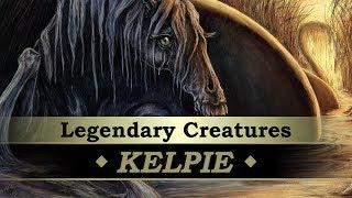 Legendary Creatures #03: Kelpie
