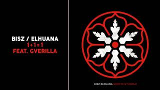 BISZ / ELHUANA - 1 + 1 = 1 (ft. Gverilla)