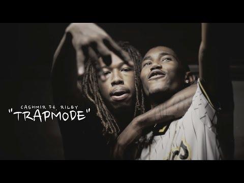 Cashmir f/  Riley - Trap Mode (Official Video) 1080p HD Shot By - DKVTv