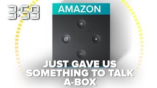 Amazon Fire TV Cube: Lets give them something to talk a-box (The 3:59, Ep. 410)