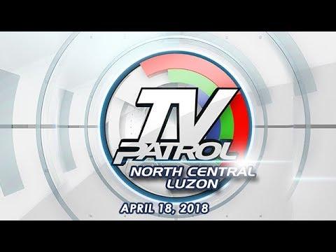 TV Patrol North Central Luzon - Apr 18, 2018