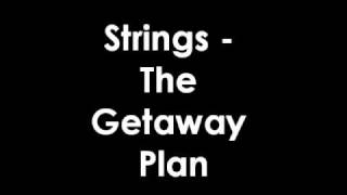Watch Getaway Plan Strings video