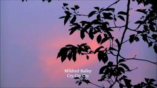 Mildred Bailey - Cry, Cry, Cry