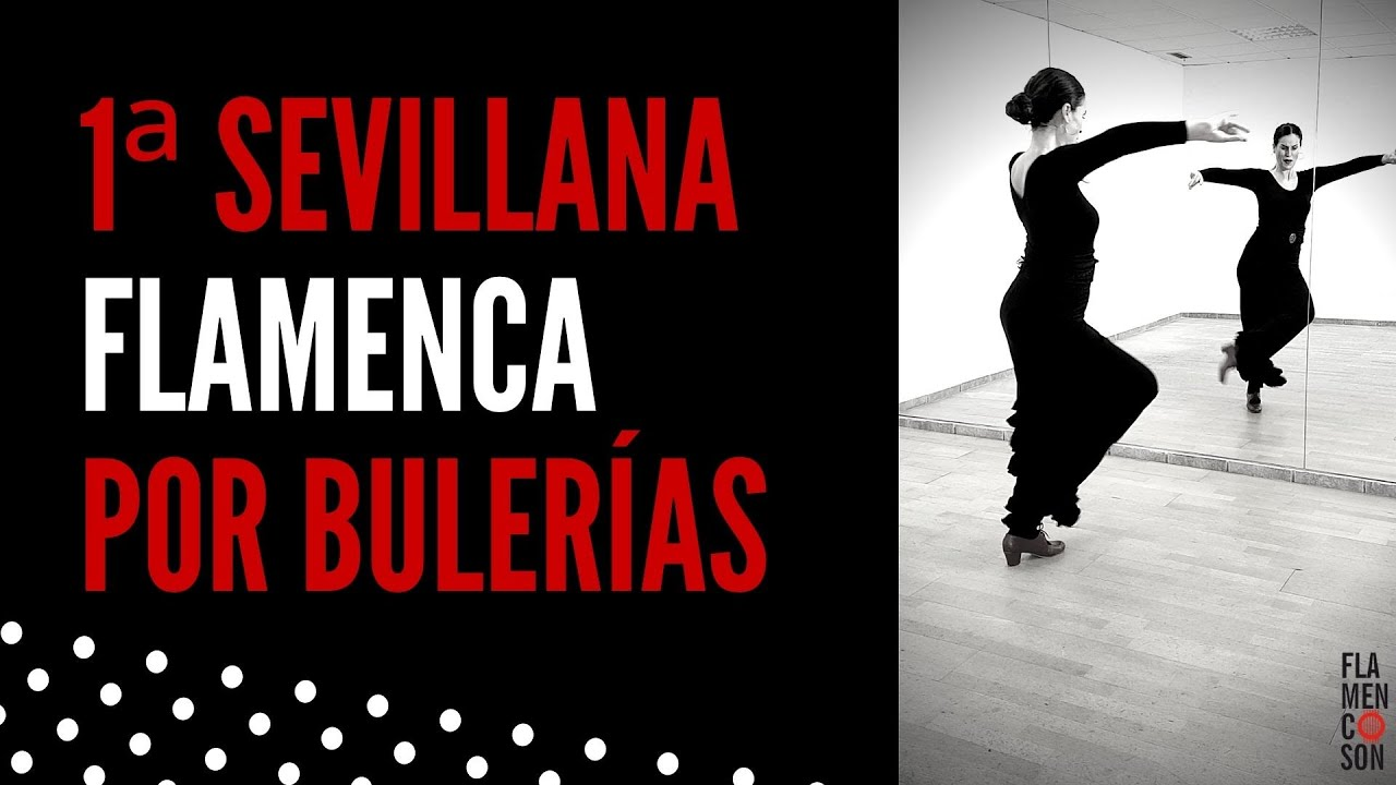 Clase De Baile Flamenco Online Primera Sevillana Flamenca Por Bulerías Youtube