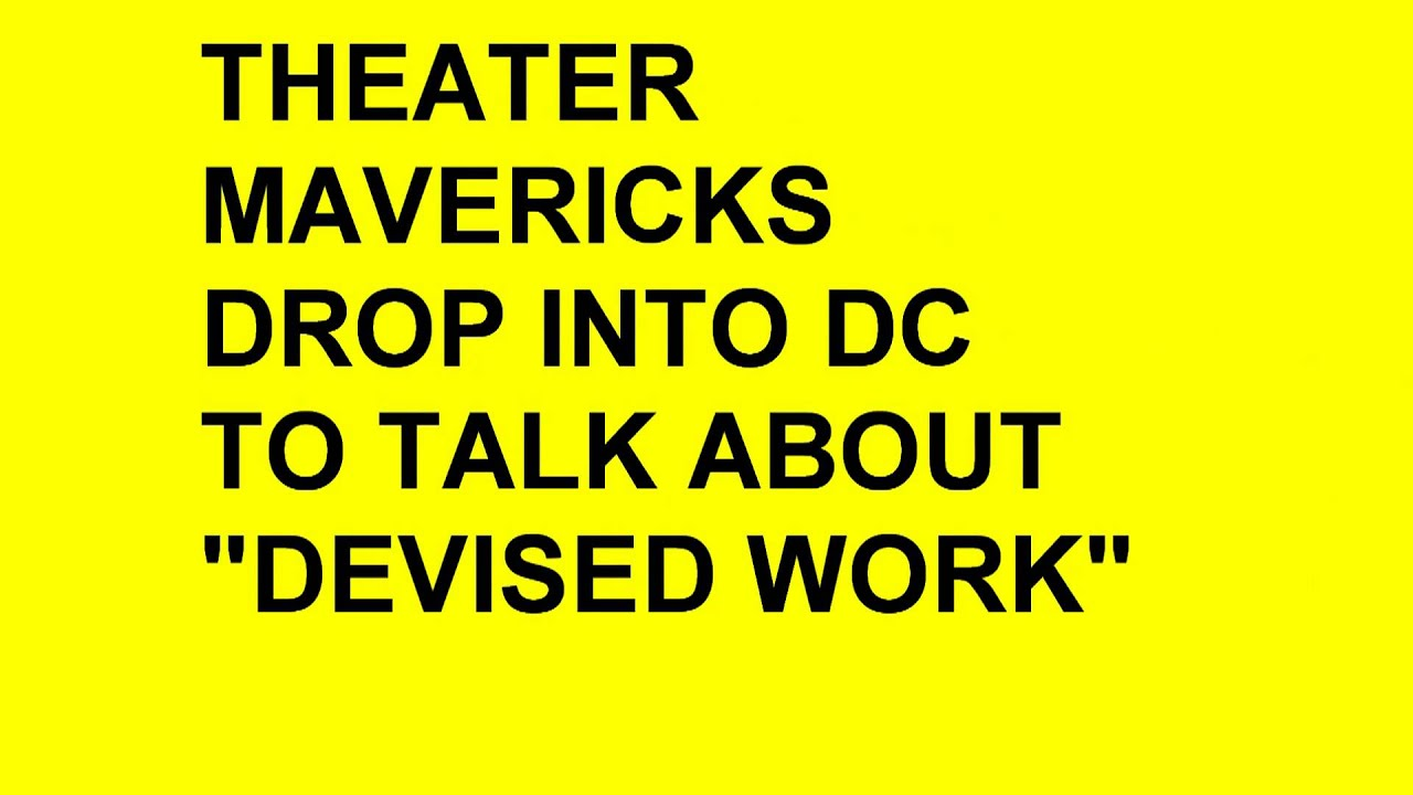 DEVISED WORK: a #NewPlay Convening of Theater Outside the Box