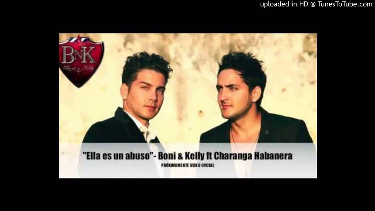Boni & Kelly (BNK) Ft. Charanga Habanera - Ella Es Un Abuso