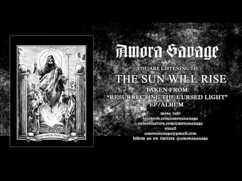 Amora Savage - The Sun Will Rise (Audio)