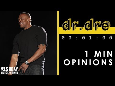 DR. DRE   1 Minute Opinions