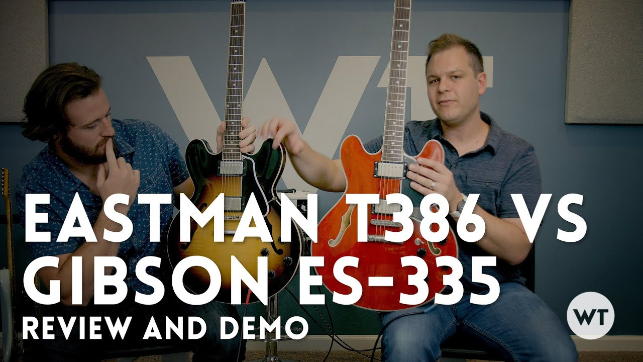 335 shootout eastman t386 vs gibson es 335 review demo youtube