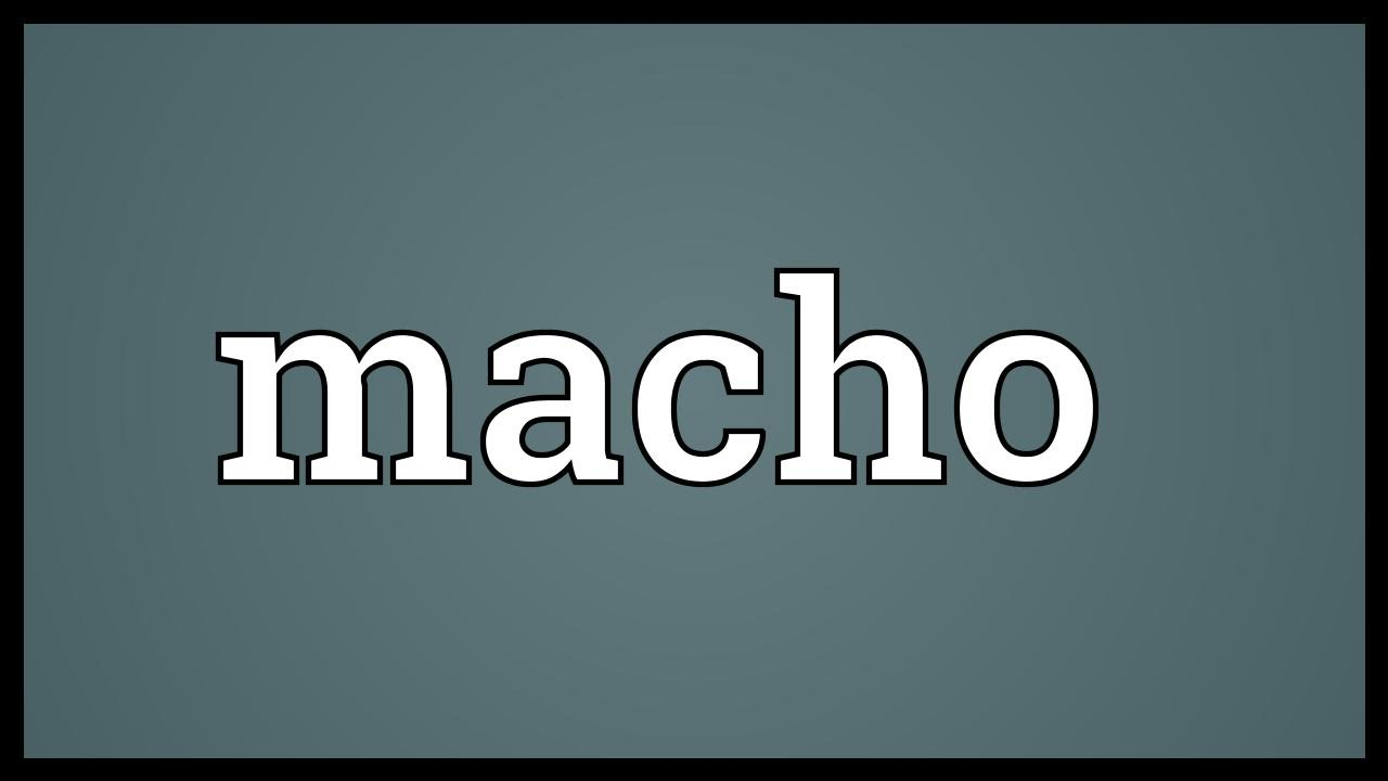 Macho Meaning