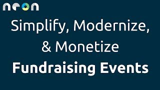 Simplify, Modernize, & Monetize Fundraising Events