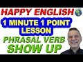 Phrasal Verb SHOW UP - 1 Minute, 1 Point English Lesson