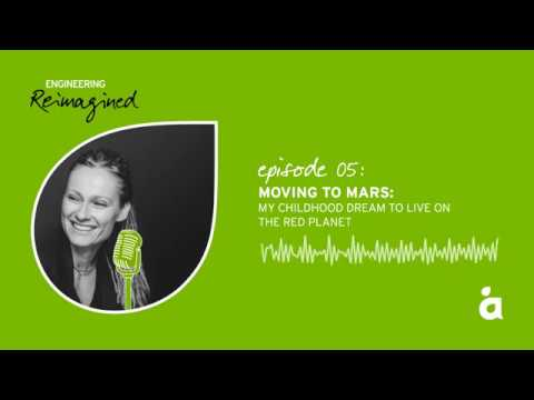 Engineering Reimagined podcast episode five: Moving to Mars