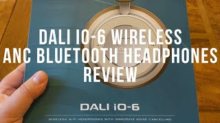 dali iO-6 Wireless ANC Headphones Review - new headphones by high end audio company Dali