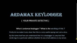 Ardamax Keylogger Theory Tutorial . Hacking . Spying on anyone