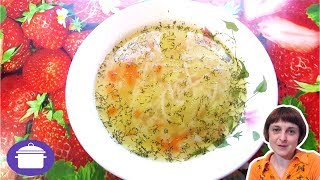 ✅ Суп с вермишелью диетический рецепт / Мамулина кухня